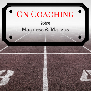On Coaching with Magness & Marcus podcast logo